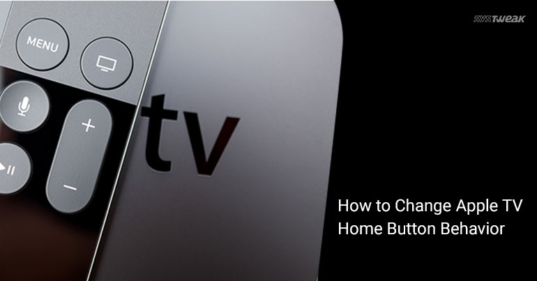 How To Change Apple TV Home Button Behavior