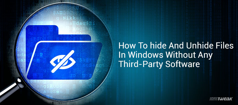 How To Hide And Unhide Files In Windows Without Third-Party Software