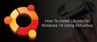 How To Install Ubuntu On Windows 10 Using Virtualbox