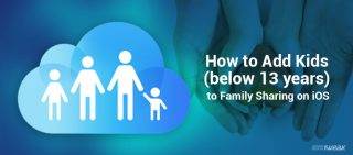 How to Add Kids (below 13 years) to iOS Family Sharing