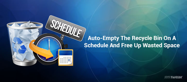 How To Schedule Auto-Empty In Recycle Bin