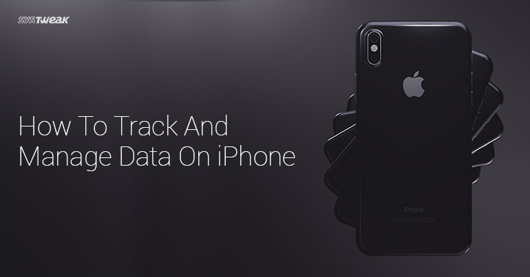 How To Track And Manage Data On iPhone