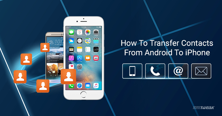 transfer iphone to android how to transfer contacts from android to iphone 16291