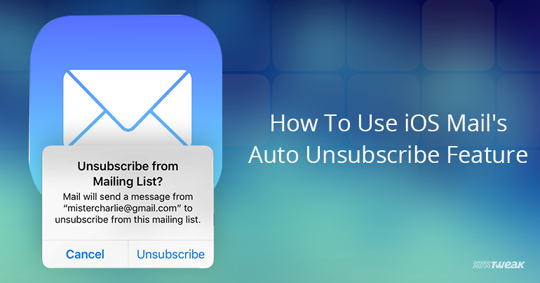 How To Unsubscribe From Mailing Lists Using iOS Mail's Auto Unsubscribe Feature
