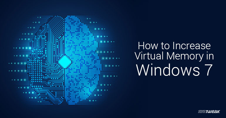 How to Increase Virtual Memory in Windows 7