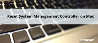 How to Reset System Management Controller on Mac