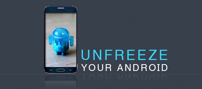 how-to-unfreeze-an-android-smartphone