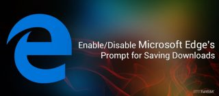 How to disable or enable Microsoft edge's Prompt for saving downloads