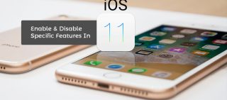 How to enable and disable useful features in ios 11