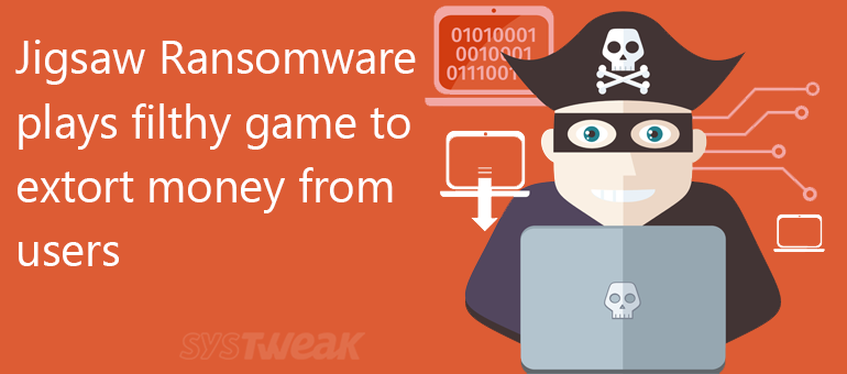 Jigsaw Ransomware's Terror - Save your data before it deletes