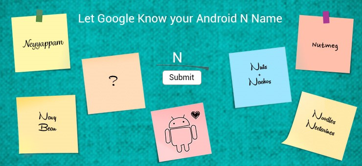 Let Google Know your Android N Name