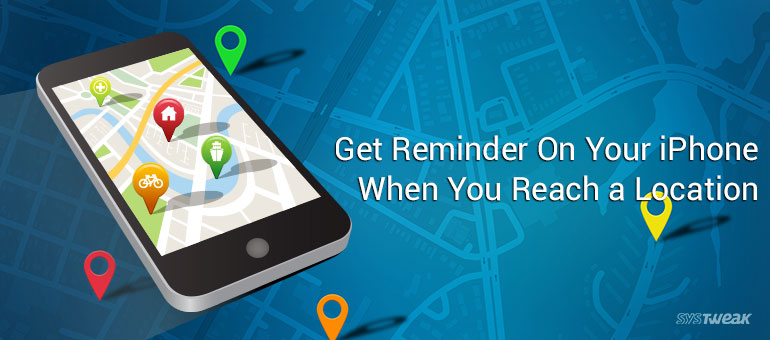 : How to get reminder on your iPhone When you reach a location