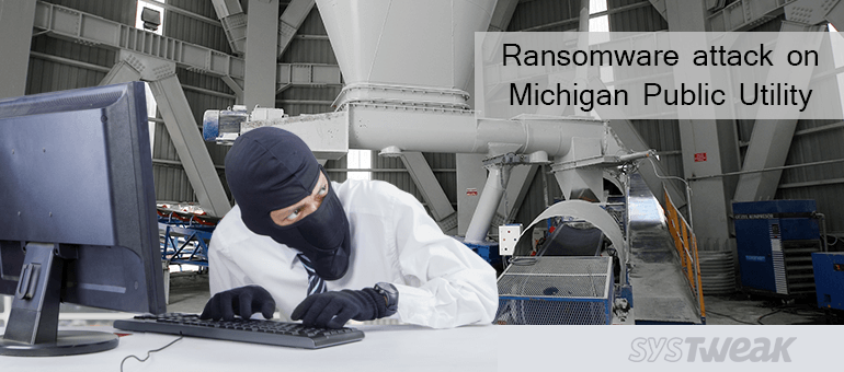 Michigan Public Utility Shut Down By Ransomware Virus Attack