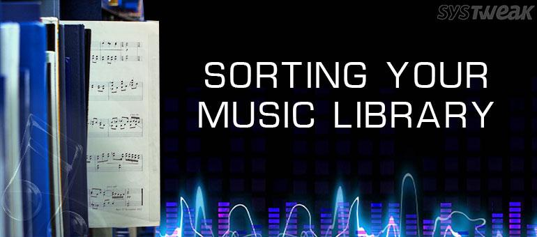 music file organize tips Systweak