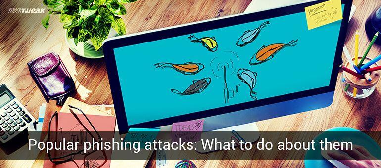 Popular Phishing attacks