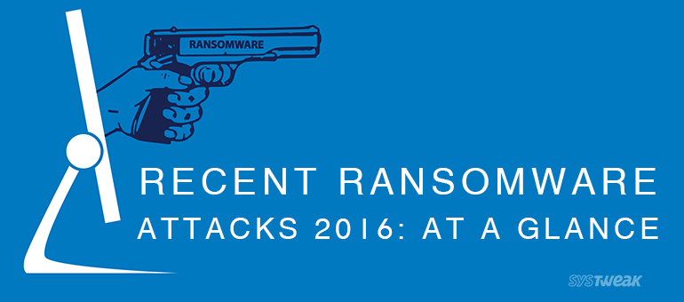 recent ransomware attacks 2016