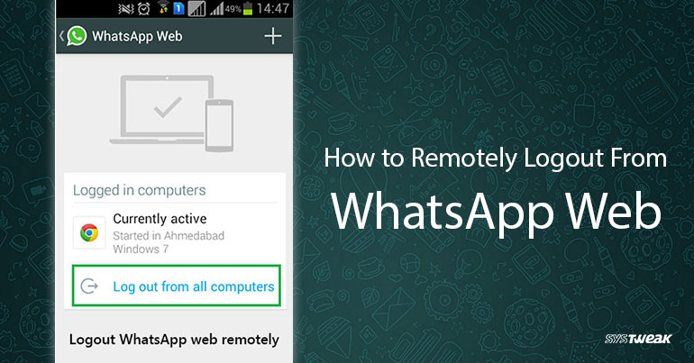Remotely logout from WhatsApp web using smartphone