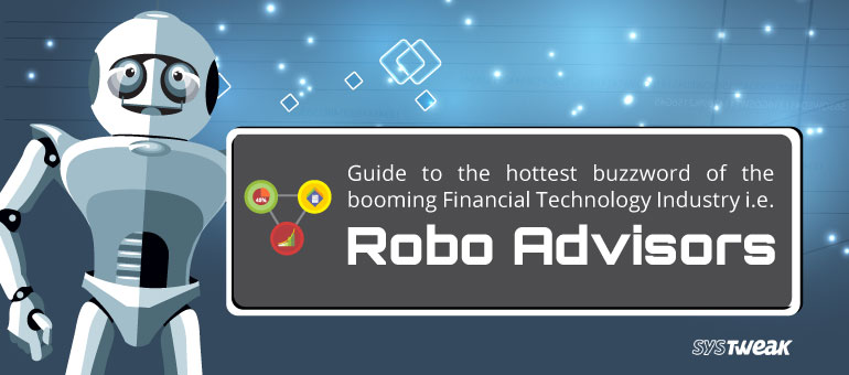 robo-advisors-time-to-digitize-financial-management-systweak
