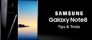 Samsung Galaxy Note 8 10 Useful Tips & Tricks