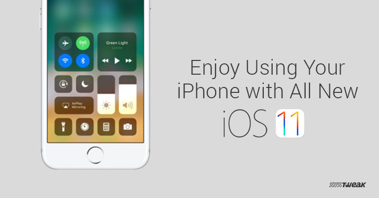 Time to Update your iPhone to iOS 11 and Appreciate its Features