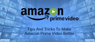 Tips And Tricks To Make Amazon Prime Video Better