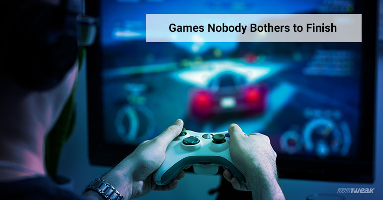 Video Games We Bet You Never Completed