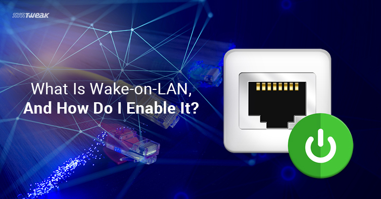 What Is Wake-on-LAN, And How To Enable It