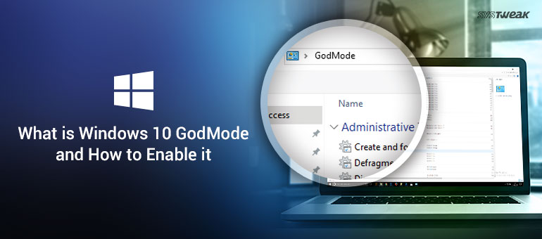 What is Windows God Mode and How to Enable it on Windows 10
