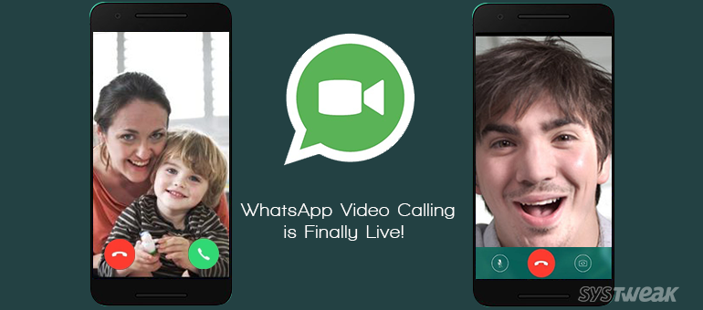 WhatsApp Video Calling is Live Now!