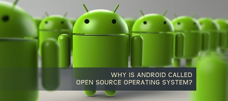 why-is-android-called-open-source-operating-system-min