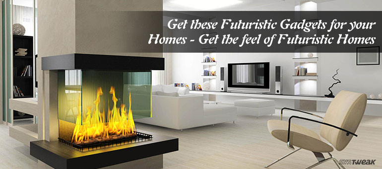 Futuristic High Tech Gadgets For Your Home – Part 3