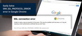 Easily Solve ERR_SSL_PROTOCOL_ERROR error in Google Chrome