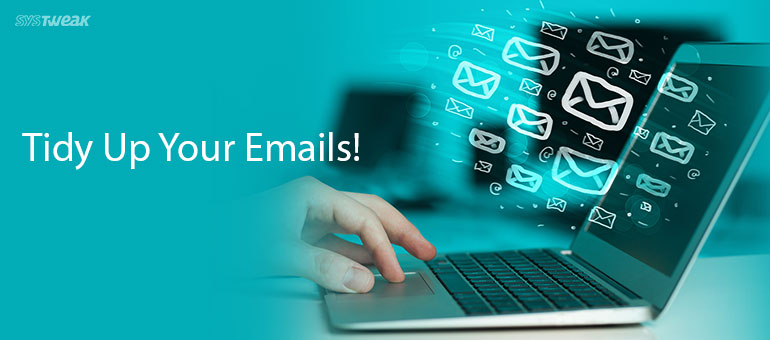 Simple Yet Effective Tips to Manage Your Emails