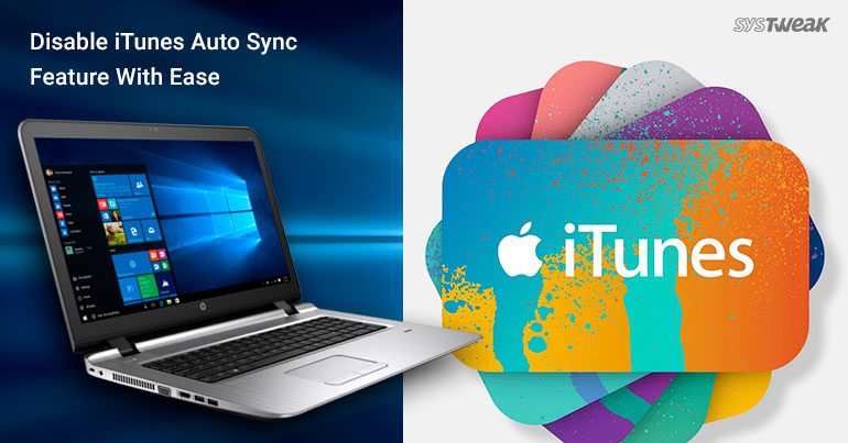 Disable iTunes Auto Sync Feature With Ease