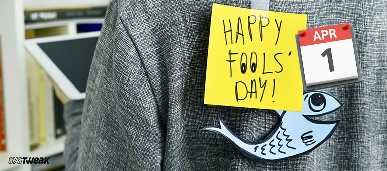 Fool's Day Special: Top 5 Tech Pranks to Have Fun With!