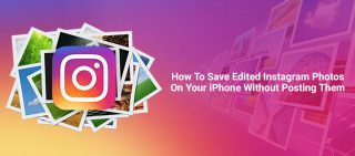 how to save editied instagram photos on your iphone without posting