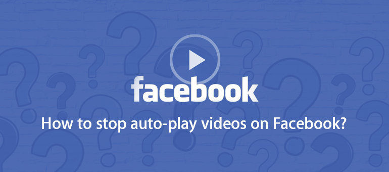 how to stop auto play videos on facebook