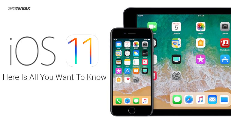 iOS 11 Here Is All You Want To Know