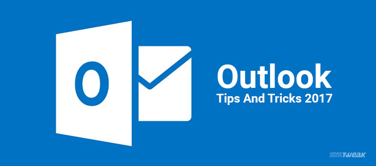 Outlook Tips & Tricks Improves Your Mailing Experience: Part I
