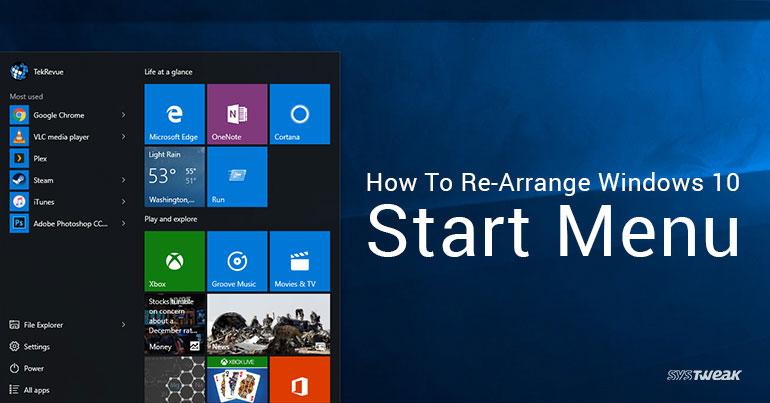 rearrange start menu windows 10