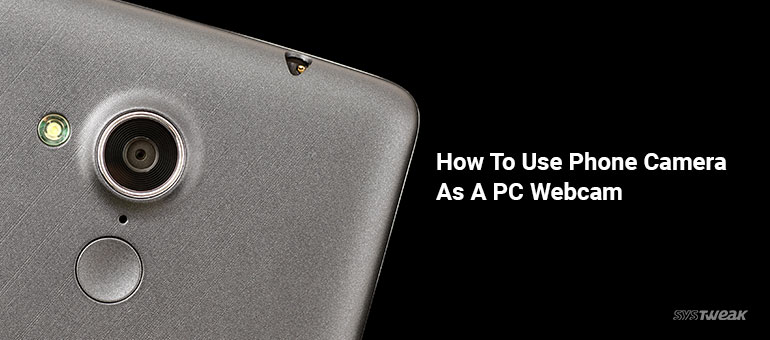 use phone camera as webcam for pc