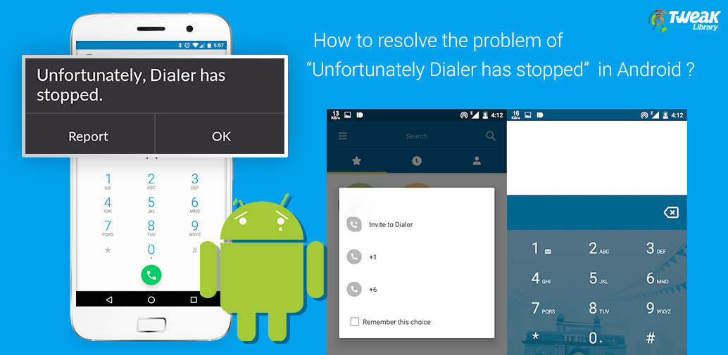 "How to resolve the problem of ""Unfortunately Dialer has stopped"" in Android?"