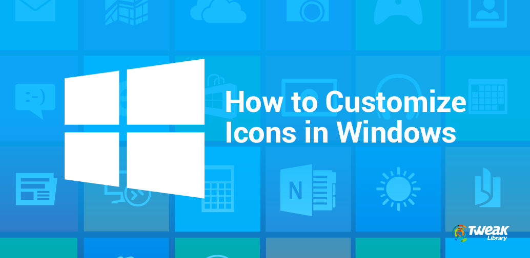 How to Customize Icons in Windows: