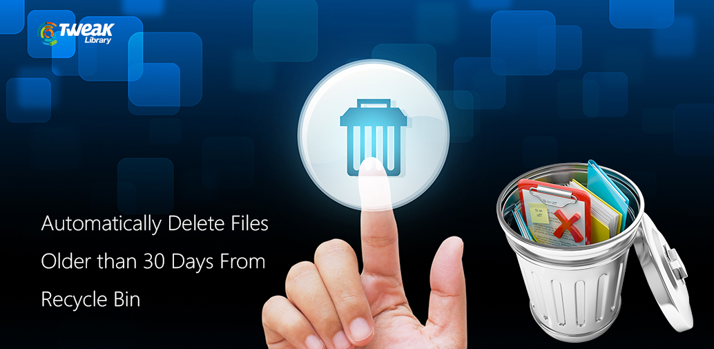 How To Delete Files Automatically From Recycle Bin