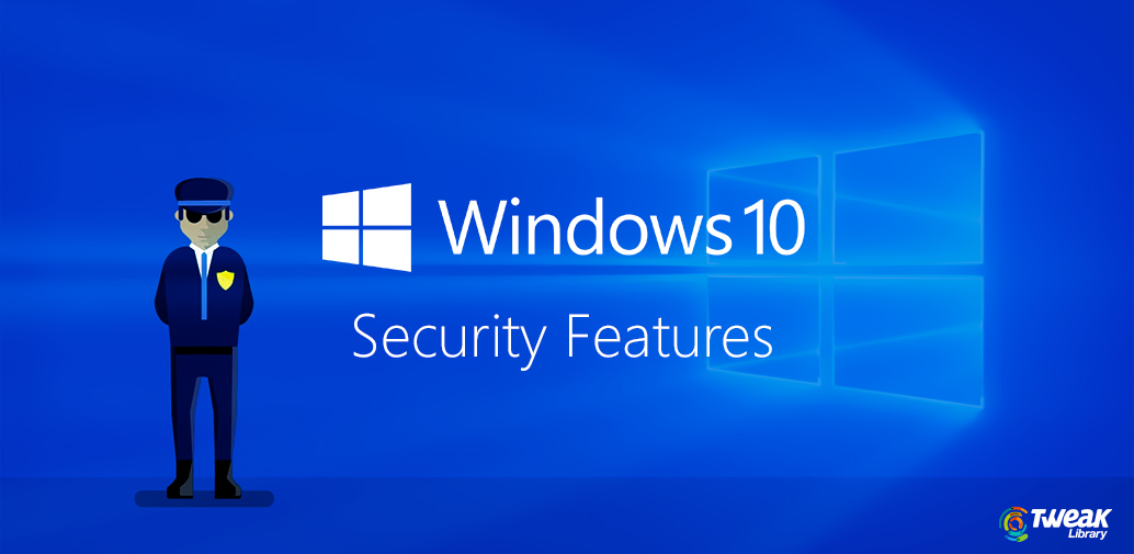Security Features In Windows 10