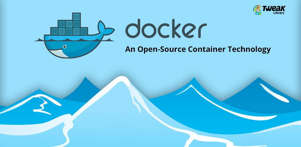Docker – An Open-Source Container Technology
