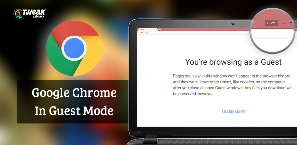 How to Use Google Chrome in Guest Browsing Mode?