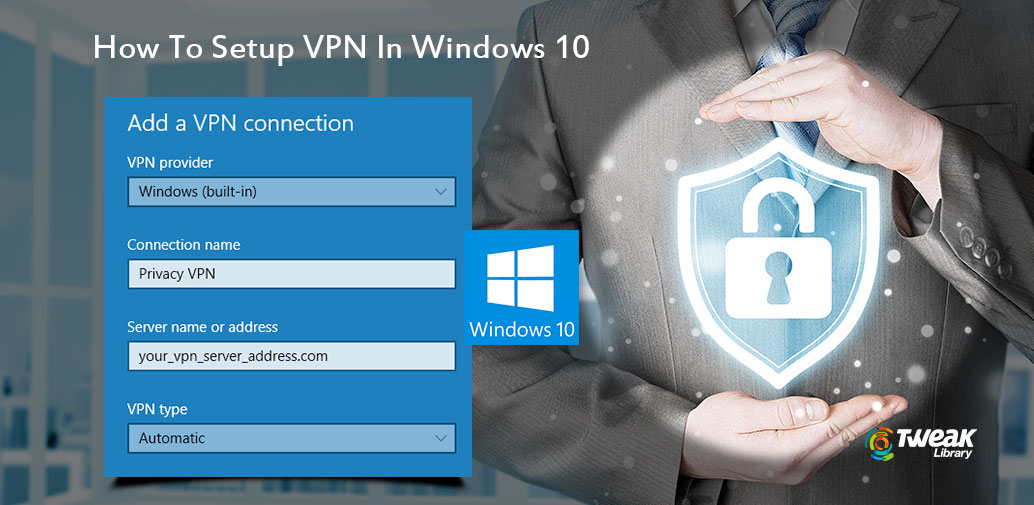 How To Setup Virtual Private Network In Windows 10