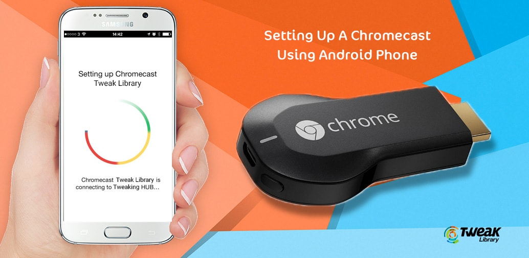 How To Set Up A Chromecast Using Android Phone