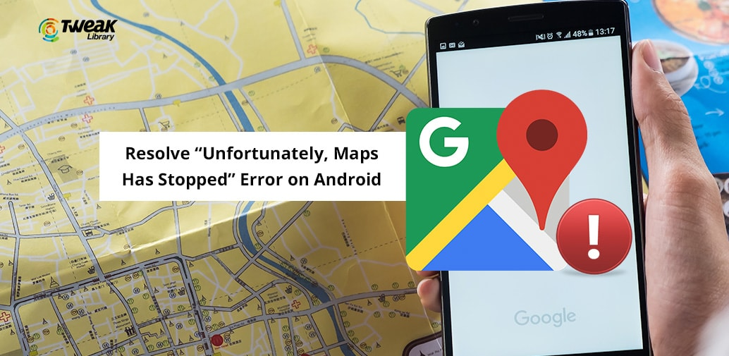 unfortunately-maps-has-stopped